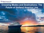 Crossing Modes and Destinations: The Future of Holland America Line