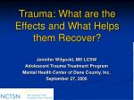 Trauma: What are the Effects and What Helps them Recover?