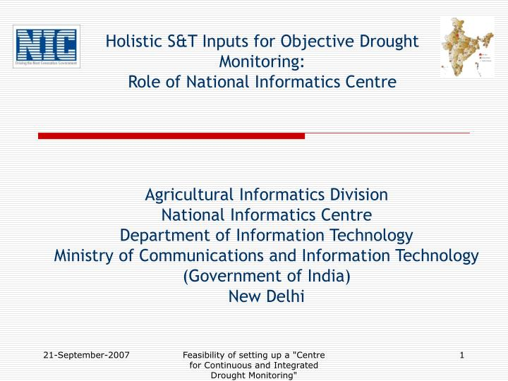 holistic s t inputs for objective drought monitoring role of national informatics centre n.
