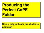 Producing the Perfect CoPE Folder