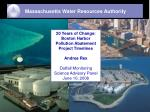 20 Years of Change:  Boston Harbor Pollution Abatement Project Timelines  Andrea Rex Outfall Monitoring Science Advisory