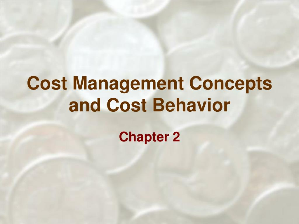 cost management concepts and cost behavior l.