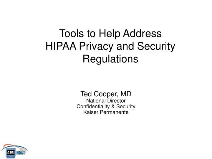 tools to help address hipaa privacy and security regulations n.