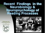 Recent Findings in the Neurobiology & Neuropsychology of Reading Processes