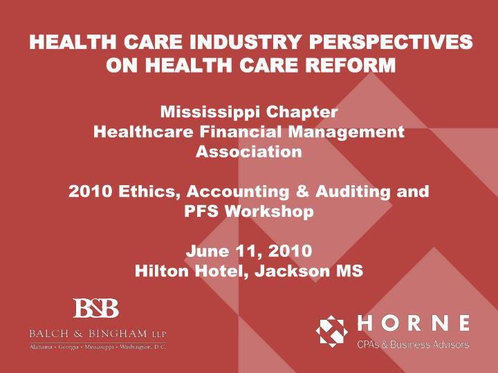 health care industry perspectives on health care reform n.