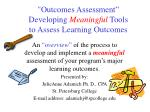 """""""OutcomesAssessment"""" Developing Meaningful Tools toAssessLearningOutcomes"""