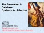 The Revolution In  Database  Systems  Architecture