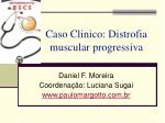 Caso Clinico: Distrofia muscular progressiva