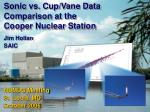 Sonic vs. Cup/Vane Data Comparison at the  Cooper Nuclear Station