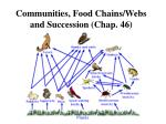 Communities, Food Chains/Webs and Succession (Chap. 46)