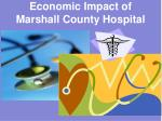 Economic Impact of Marshall County Hospital