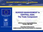 BORDER MANAGEMENT in CENTRAL ASIA: The Trade Component