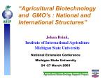 """Agricultural Biotechnology  and  GMO's : National and International Structures"""