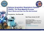 Defense Acquisition Regulations System (DARS): The Rule-Making Process How It Works and How You Can Get Involved Present