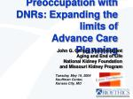 Preoccupation with DNRs: Expanding the limits of  Advance Care Planning