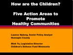 How are the Children?   Five Action Areas to Promote  Healthy Communities