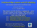 Grid-based Map Analysis and GIS Modeling Understanding Spatial Patterns and Relationships