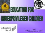 EDUCATION FOR UNDERPRIVILEGED CHILDREN