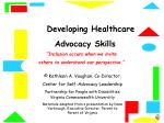 """Developing Healthcare    Advocacy Skills """"Inclusion occurs when we invite  others to understand our perspective."""""""
