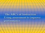 The ABC's of Instruction Using assessment to improve performance