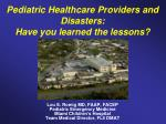Pediatric Healthcare Providers and Disasters: Have you learned the lessons?