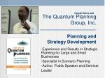 The Quantum Planning Group, Inc. Planning and   Strategy Development