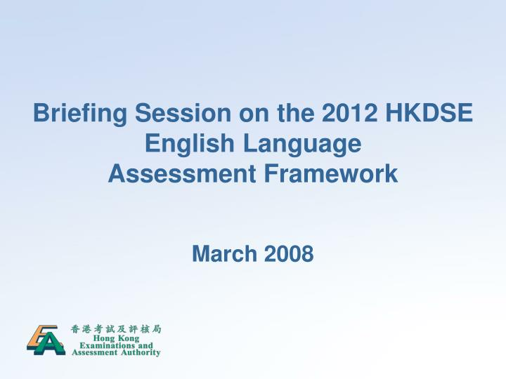 PPT Briefing Session On The 2012 HKDSE English Language