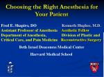 Choosing the Right Anesthesia for Your Patient