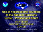 Use of  hyperspectral  sounders at the National Hurricane  Center - Present and future