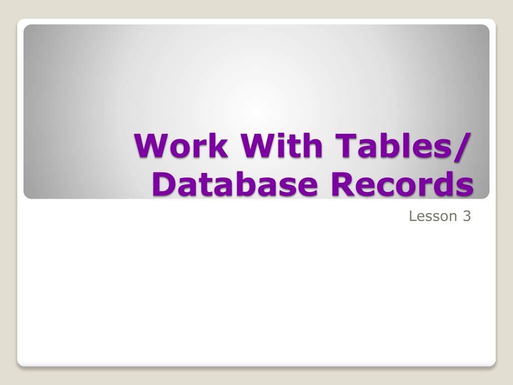 work with tables database records l.