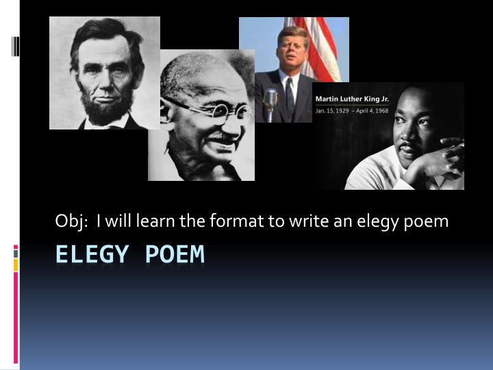 obj i will learn the format to write an elegy poem n.