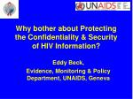 Why bother about Protecting the Confidentiality & Security of HIV Information?