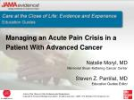 Managing an Acute Pain Crisis in a Patient With Advanced Cancer Natalie Moryl, MD Memorial Sloan-Kettering Cancer Center