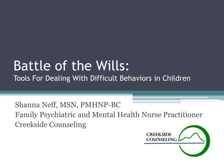 battle of the wills tools for dealing with difficult behaviors in children n.