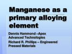 Manganese as a primary alloying element