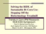 Solving the RIDL of Sustainable Bt Corn Use: Stepping Off the Biotechnology Treadmill