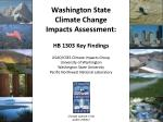 Washington State Climate Change  Impacts Assessment: HB 1303 Key Findings