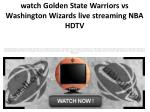 watch Golden State Warriors vs Washington Wizards live