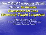 The Critical Languages Series Online:  Multimedia Courseware for Less Commonly Taught Languages
