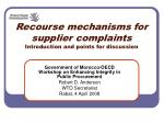 Recourse mechanisms for supplier complaints Introduction and points for discussion