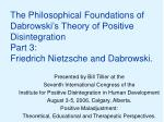 The Philosophical Foundations of Dabrowski's Theory of Positive Disintegration Part 3: Friedrich Nietzsche and Dabrows