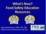 What's New? Food Safety Education Resources