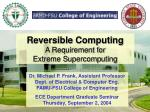 Reversible Computing A Requirement for Extreme Supercomputing