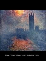 How Claude Monet saw London in 1899