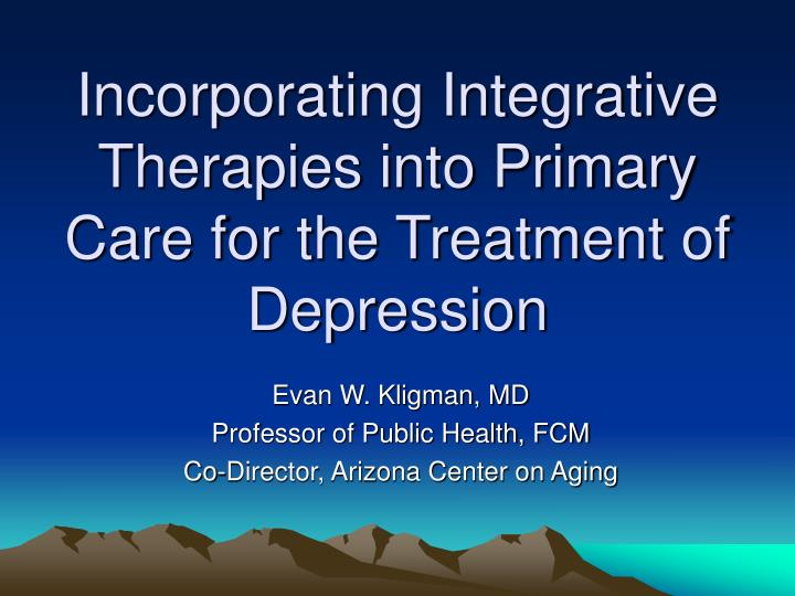 incorporating integrative therapies into primary care for the treatment of depression n.