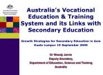 Australia's Vocational Education & Training System and its Links with Secondary Education Growth Strategies for Seco