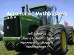 Agronomic  Mythbusters