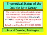 Theoretical Status of the Double Beta Decay