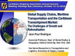 Global Supply Chains, Maritime Transportation and the Caribbean Transshipment Market: The Challenges of Growth and Rat