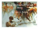 Romeo and Juliet, Dance, Film and Gender By Luke A. Borgan